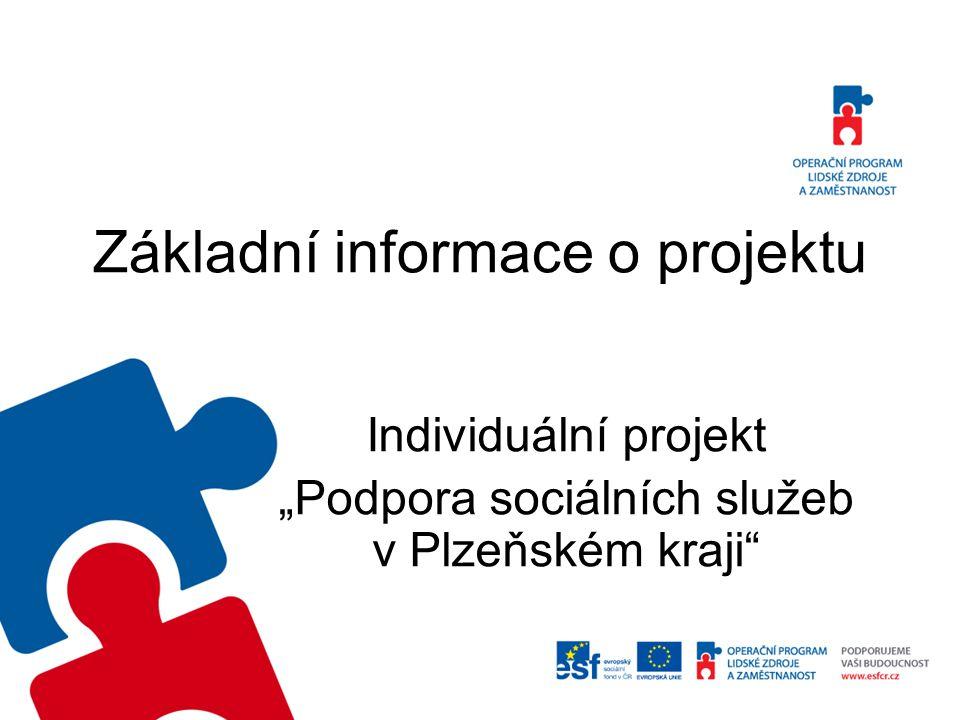 """Základní informace o projektu Individuální projekt """"Podpora sociálních služeb v Plzeňském kraji"""