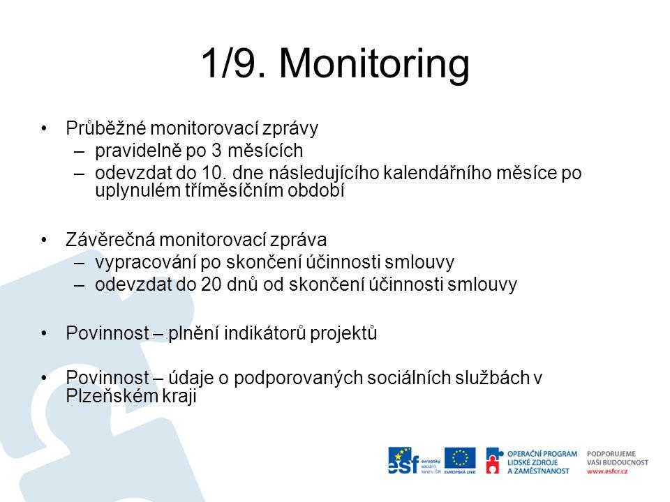 1/9. Monitoring Průběžné monitorovací zprávy –pravidelně po 3 měsících –odevzdat do 10.