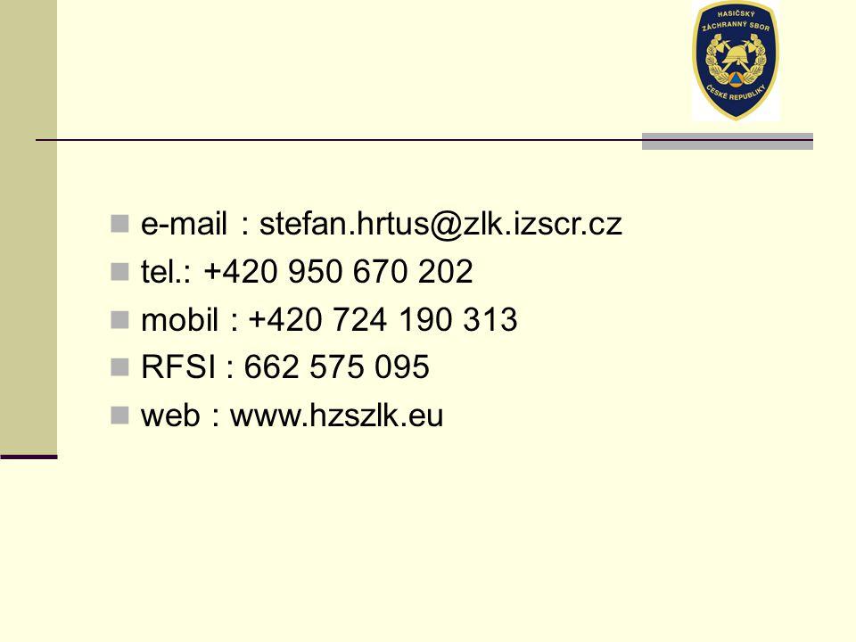 e-mail : stefan.hrtus@zlk.izscr.cz tel.: +420 950 670 202 mobil : +420 724 190 313 RFSI : 662 575 095 web : www.hzszlk.eu