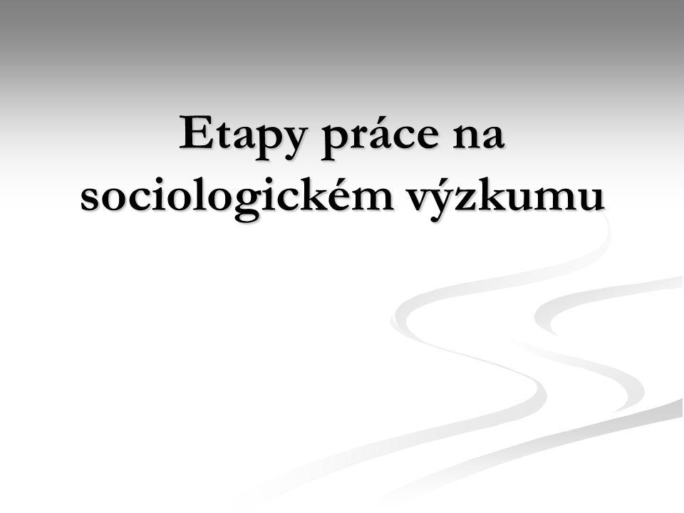 2 I.Formulace problému II. Rozhodnutí o populaci a vzorku III.