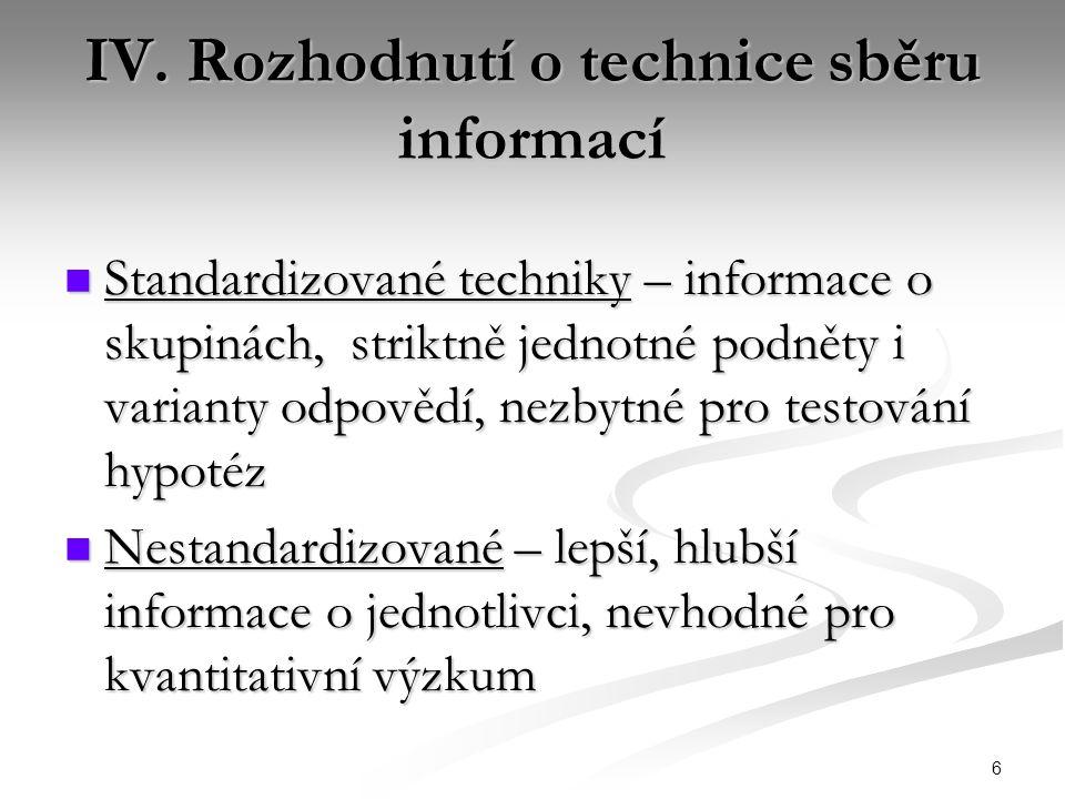 7 Standardizované techniky 1.Přímé pozorování 2. Analýza dokumentů 3.