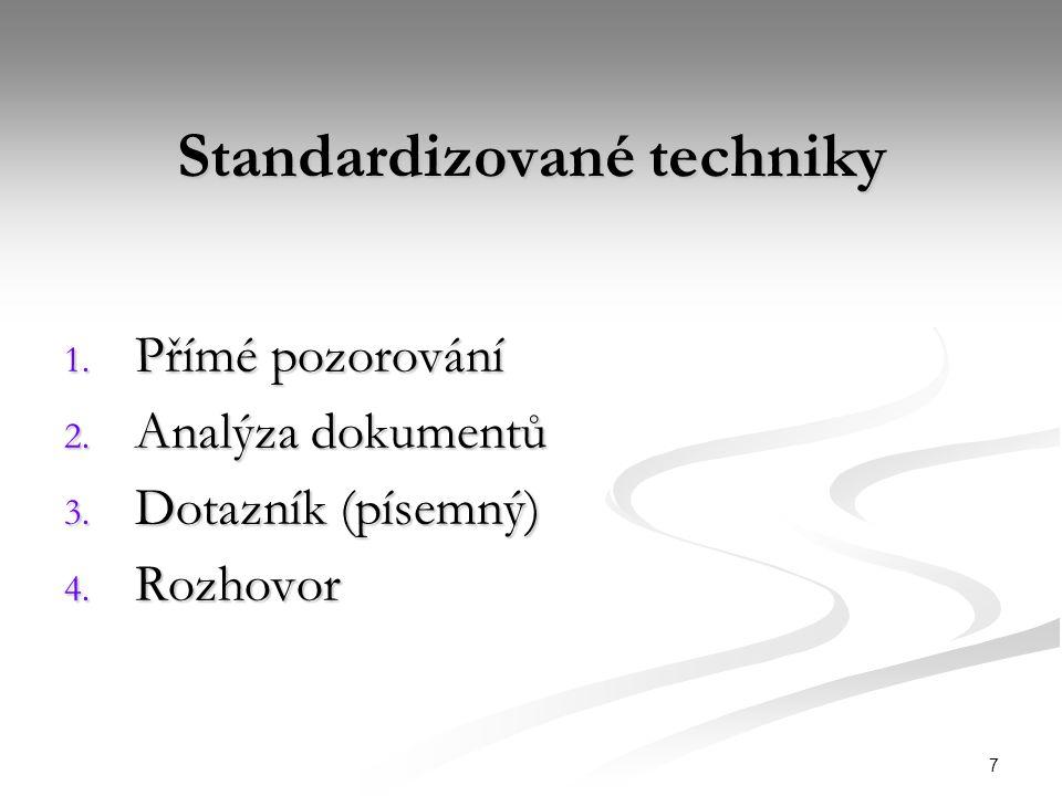 7 Standardizované techniky 1. Přímé pozorování 2.