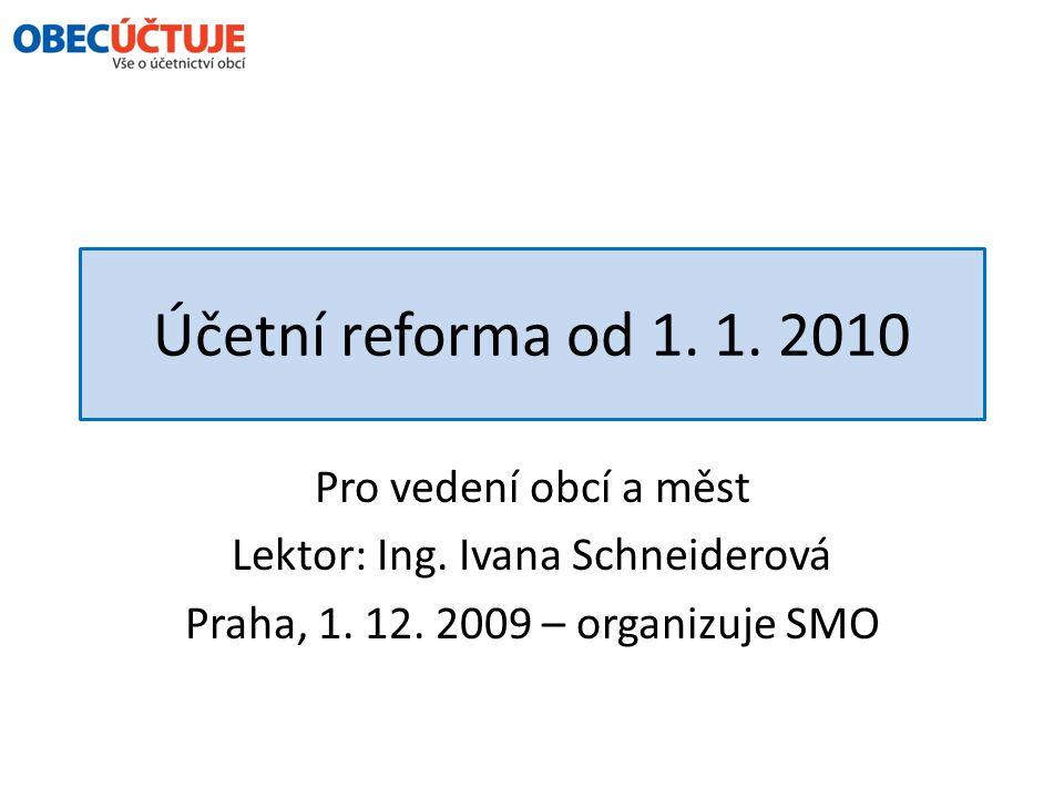Obsah semináře 1.Cíle reformy 2.Vývoj situace 3.Harmonogram 4.Struktura výkazů, vypovídací schopnost 5.Prezentace hodnot výkazů veřejnosti 6.Vliv orgánů obcí na hodnotu výkazů 7.Kritické části reformy, pracnost, rizika