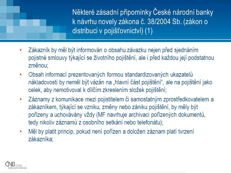 Některé zásadní připomínky České národní banky k návrhu novely zákona č. 38/2004 Sb. (zákon o distribuci v pojišťovnictví) (1) Zákazník by měl být inf