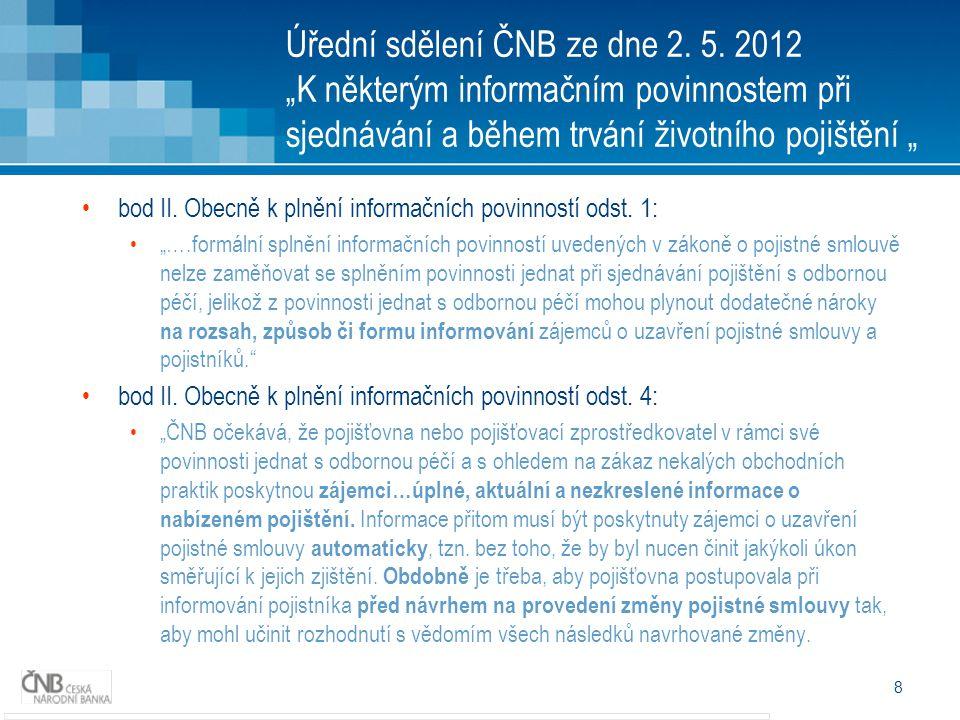 """Úřední sdělení ČNB ze dne 2. 5. 2012 """"K některým informačním povinnostem při sjednávání a během trvání životního pojištění """" bod II. Obecně k plnění i"""