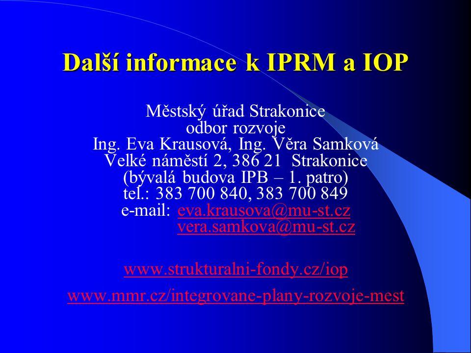Další informace k IPRM a IOP Městský úřad Strakonice odbor rozvoje Ing.