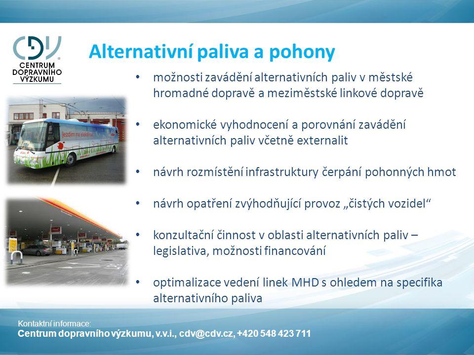 """Kontaktní informace: Centrum dopravního výzkumu, v.v.i., cdv@cdv.cz, +420 548 423 711 Alternativní paliva a pohony možnosti zavádění alternativních paliv v městské hromadné dopravě a meziměstské linkové dopravě ekonomické vyhodnocení a porovnání zavádění alternativních paliv včetně externalit návrh rozmístění infrastruktury čerpání pohonných hmot návrh opatření zvýhodňující provoz """"čistých vozidel konzultační činnost v oblasti alternativních paliv – legislativa, možnosti financování optimalizace vedení linek MHD s ohledem na specifika alternativního paliva"""