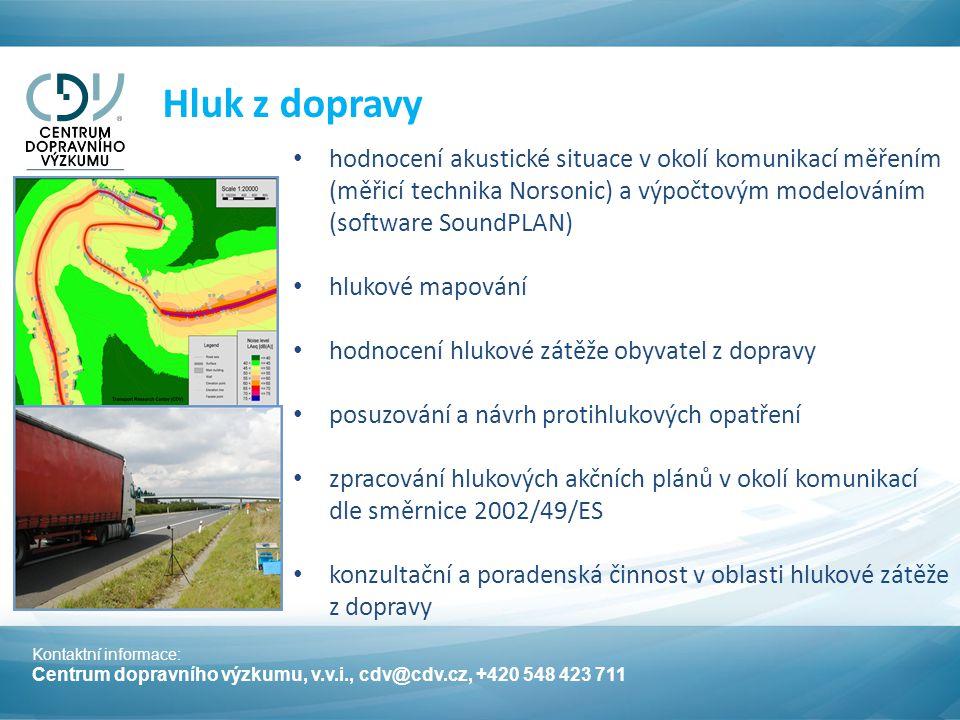 Kontaktní informace: Centrum dopravního výzkumu, v.v.i., cdv@cdv.cz, +420 548 423 711 Hluk z dopravy hodnocení akustické situace v okolí komunikací mě