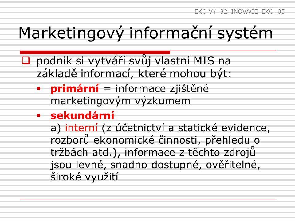 Marketingový informační systém  podnik si vytváří svůj vlastní MIS na základě informací, které mohou být:  primární = informace zjištěné marketingov