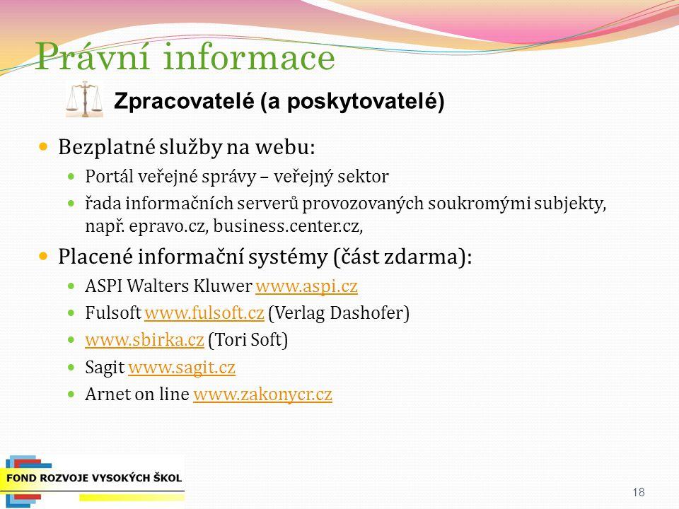 Bezplatné služby na webu: Portál veřejné správy – veřejný sektor řada informačních serverů provozovaných soukromými subjekty, např.