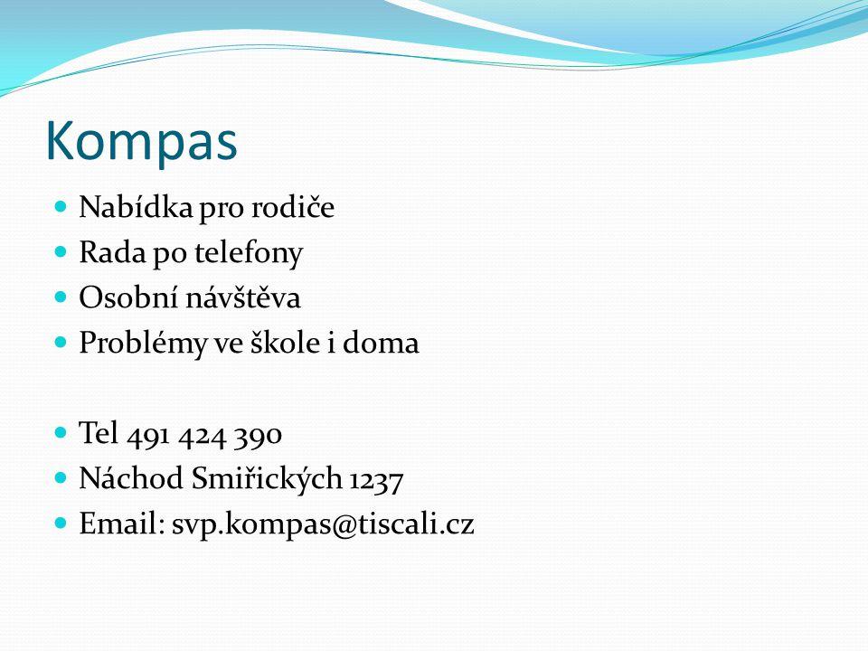 Kompas Nabídka pro rodiče Rada po telefony Osobní návštěva Problémy ve škole i doma Tel 491 424 390 Náchod Smiřických 1237 Email: svp.kompas@tiscali.cz