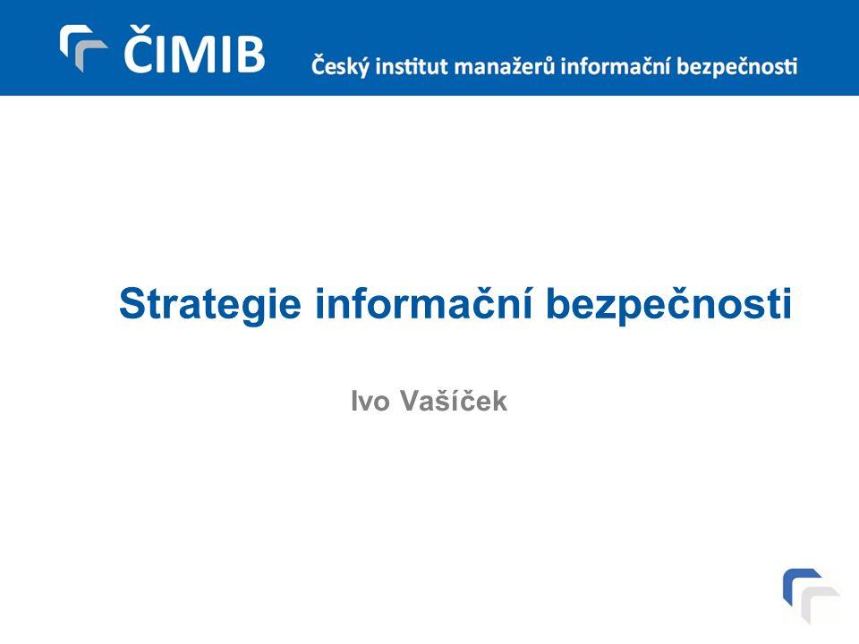 Strategie informační bezpečnosti Ivo Vašíček