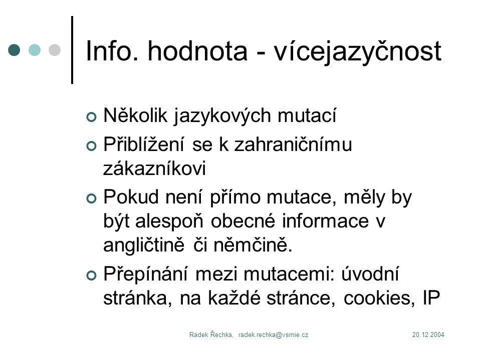 20.12.2004Radek Řechka, radek.rechka@vsmie.cz Info.