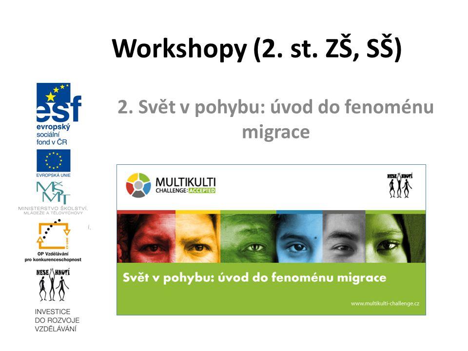 2. Svět v pohybu: úvod do fenoménu migrace Workshopy (2. st. ZŠ, SŠ)