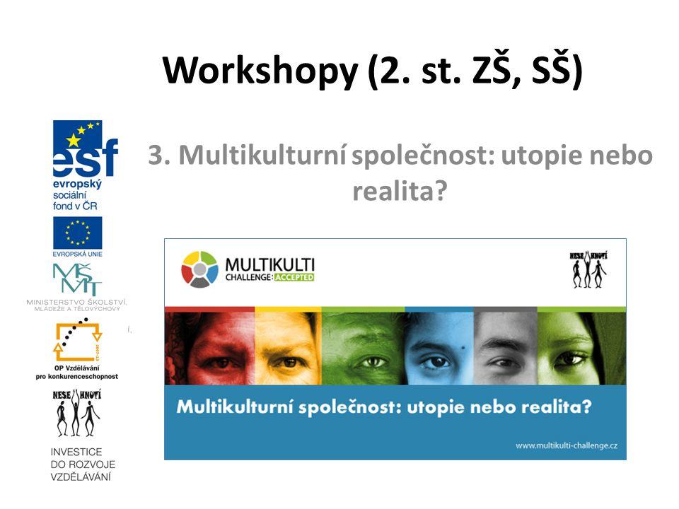 3. Multikulturní společnost: utopie nebo realita? Workshopy (2. st. ZŠ, SŠ)