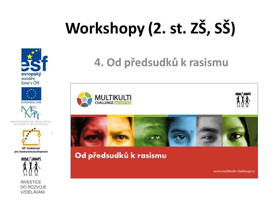4. Od předsudků k rasismu Workshopy (2. st. ZŠ, SŠ)