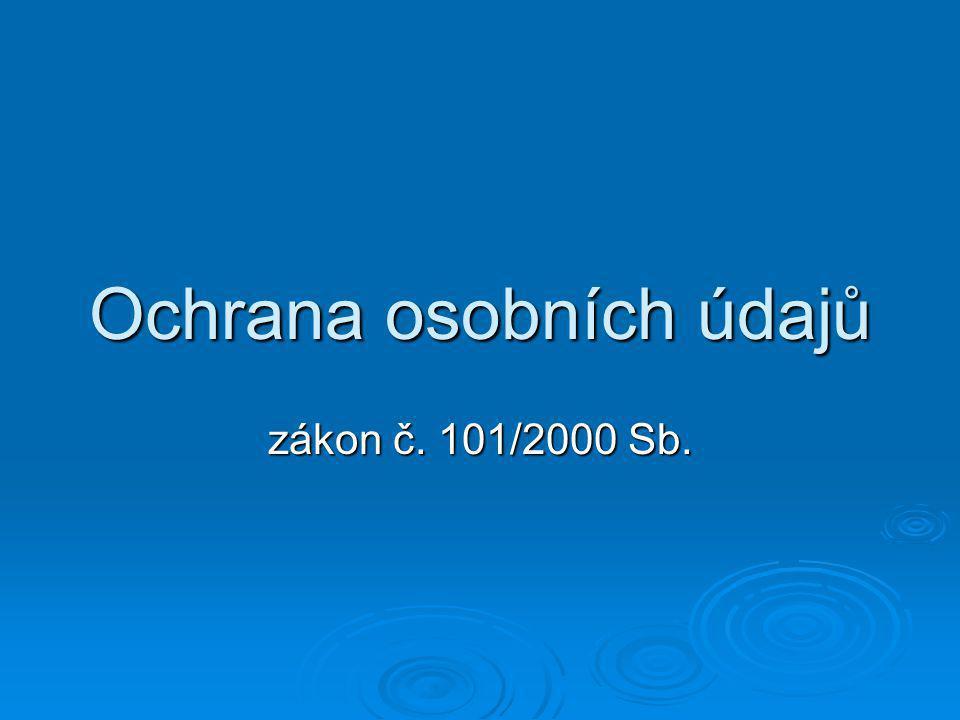 Ochrana osobních údajů zákon č. 101/2000 Sb.
