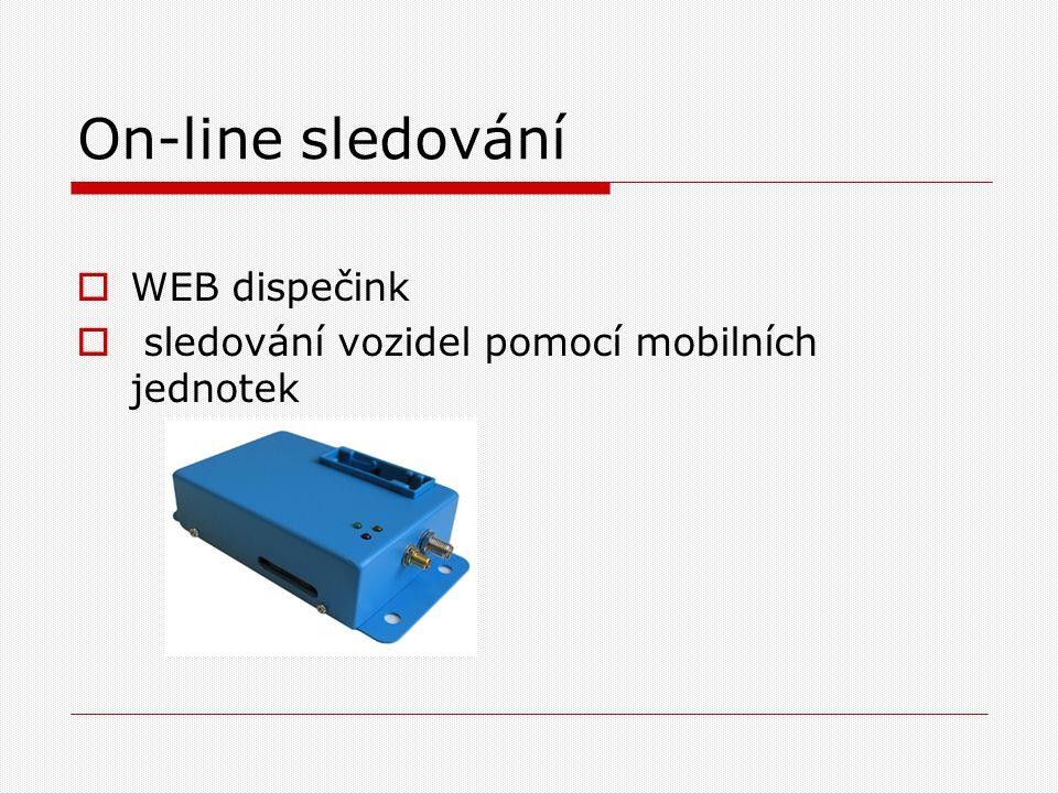 On-line sledování  WEB dispečink  sledování vozidel pomocí mobilních jednotek