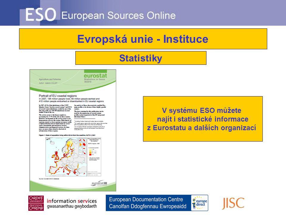 Statistiky V systému ESO můžete najít i statistické informace z Eurostatu a dalších organizací Evropská unie - Instituce