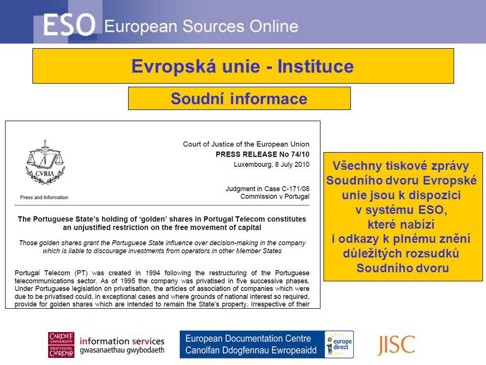 Soudní informace Všechny tiskové zprávy Soudního dvoru Evropské unie jsou k dispozici v systému ESO, které nabízí i odkazy k plnému znění důležitých rozsudků Soudního dvoru Evropská unie - Instituce