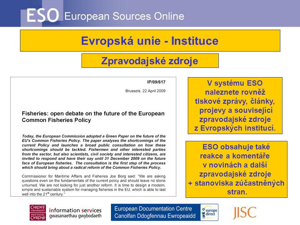 Zpravodajské zdroje V systému ESO naleznete rovněž tiskové zprávy, články, projevy a související zpravodajské zdroje z Evropských institucí.