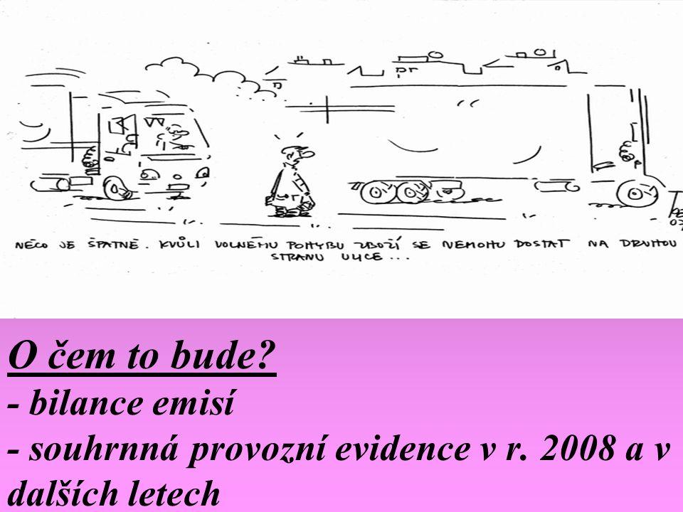 O čem to bude? - bilance emisí - souhrnná provozní evidence v r. 2008 a v dalších letech