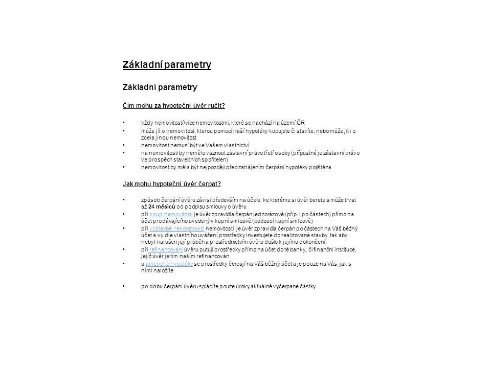 Základní parametry Jak mohu hypoteční úvěr splácet.