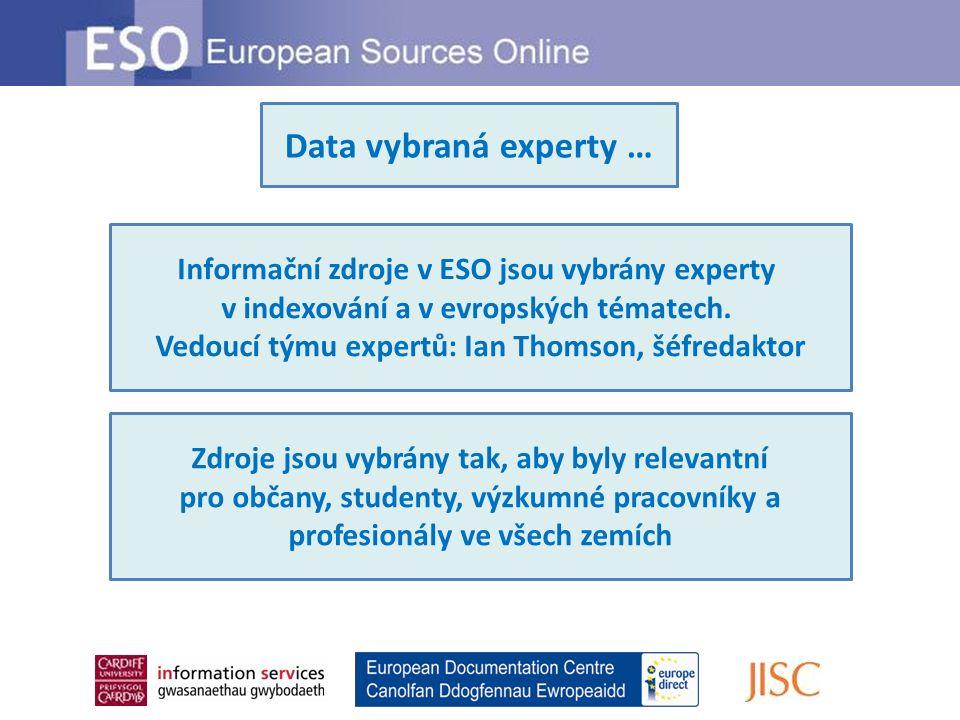 Data vybraná experty … Informační zdroje v ESO jsou vybrány experty v indexování a v evropských tématech. Vedoucí týmu expertů: Ian Thomson, šéfredakt