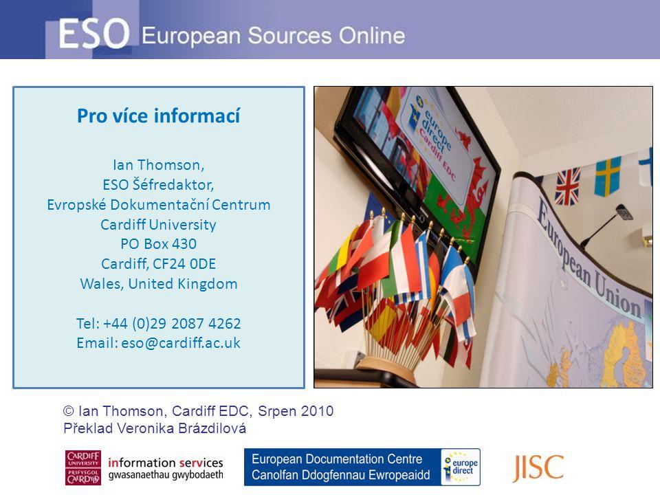 Pro více informací Ian Thomson, ESO Šéfredaktor, Evropské Dokumentační Centrum Cardiff University PO Box 430 Cardiff, CF24 0DE Wales, United Kingdom T