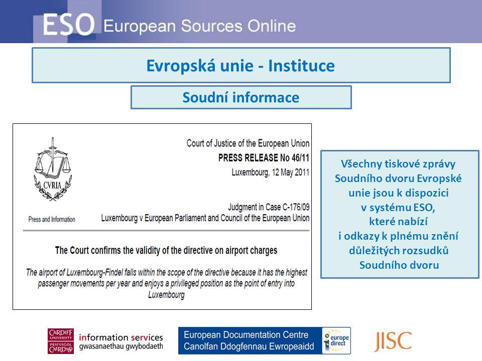 Evropská unie - Instituce Soudní informace Všechny tiskové zprávy Soudního dvoru Evropské unie jsou k dispozici v systému ESO, které nabízí i odkazy k