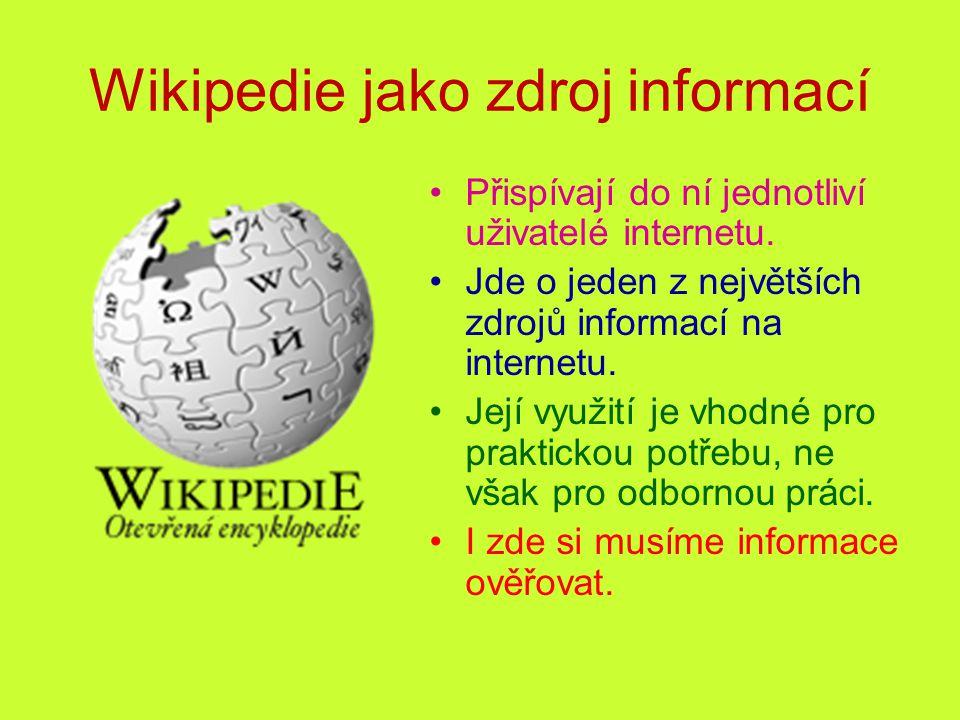 Wikipedie jako zdroj informací Přispívají do ní jednotliví uživatelé internetu.