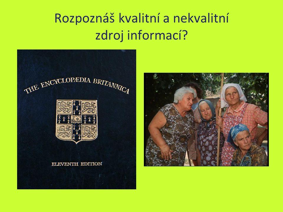 Rozpoznáš kvalitní a nekvalitní zdroj informací