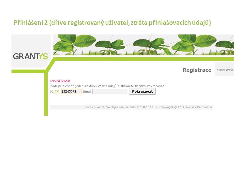 Přihlášení 2 (dříve registrovaný uživatel, ztráta přihlašovacích údajů)
