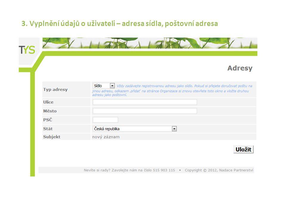 3. Vyplnění údajů o uživateli – adresa sídla, poštovní adresa