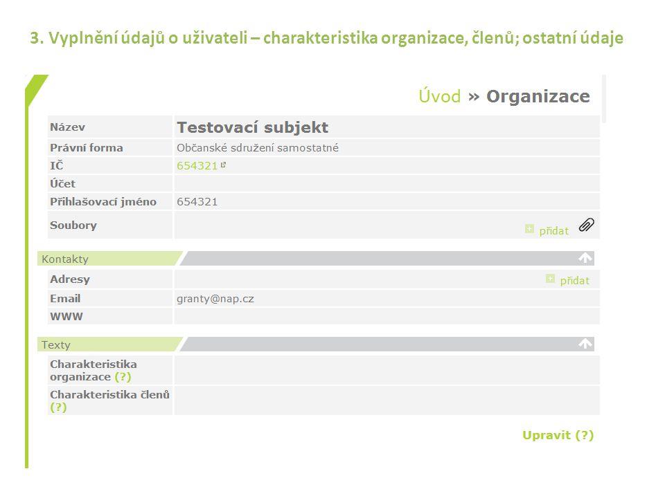 3. Vyplnění údajů o uživateli – charakteristika organizace, členů; ostatní údaje
