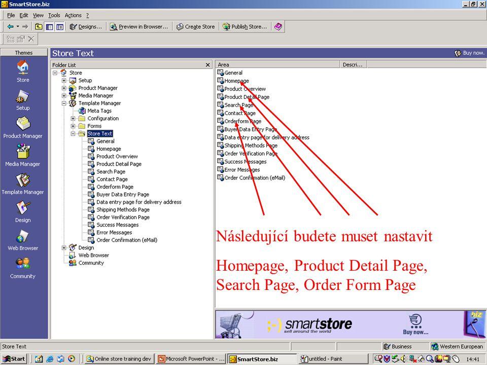 Následující budete muset nastavit Homepage, Product Detail Page, Search Page, Order Form Page