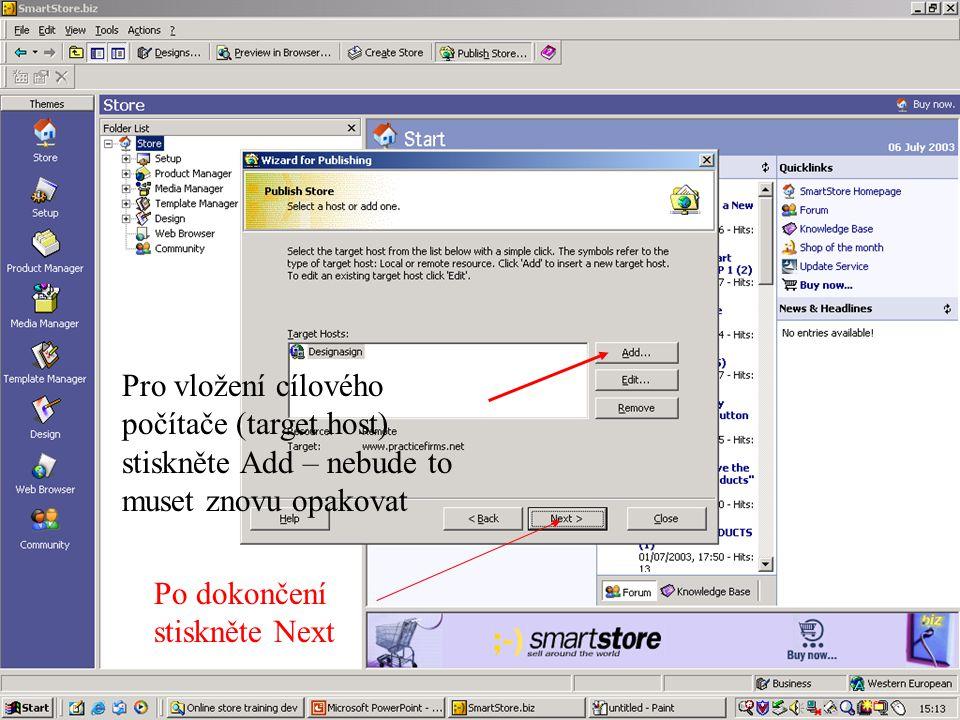 Pro vložení cílového počítače (target host) stiskněte Add – nebude to muset znovu opakovat Po dokončení stiskněte Next