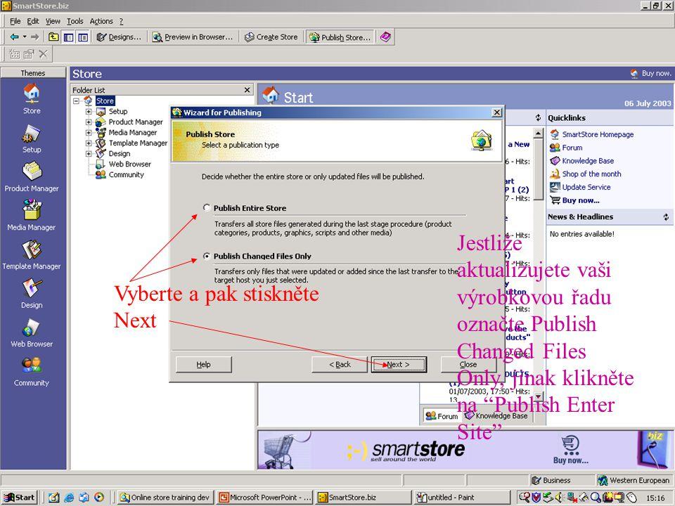 Vyberte a pak stiskněte Next Jestliže aktualizujete vaši výrobkovou řadu označte Publish Changed Files Only, jinak klikněte na Publish Enter Site