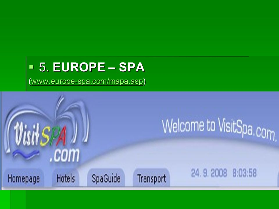  5. EUROPE – SPA (www.europe-spa.com/mapa.asp) www.europe-spa.com/mapa.asp