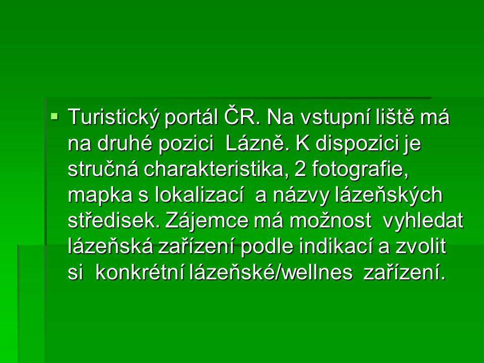  Turistický portál ČR.Na vstupní liště má na druhé pozici Lázně.