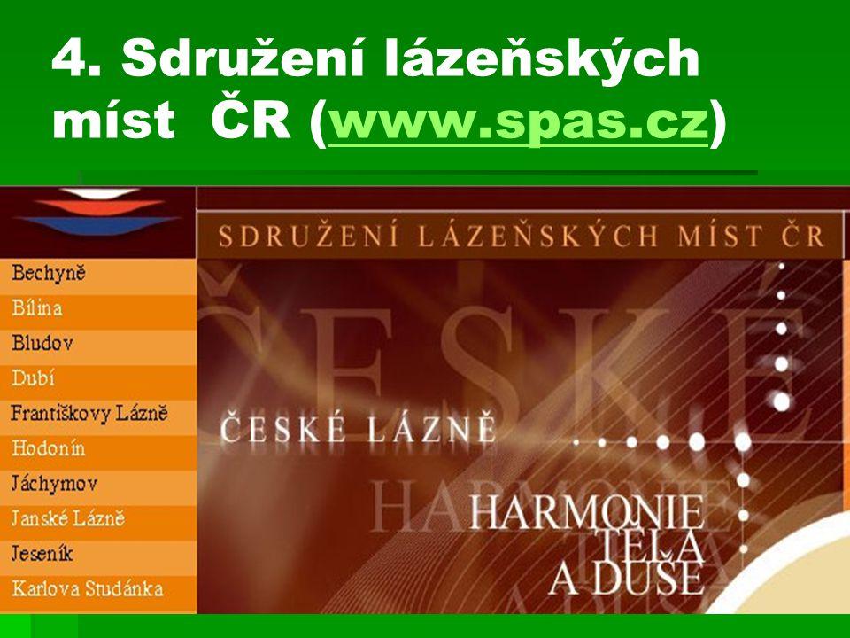 4. Sdružení lázeňských míst ČR (www.spas.cz)www.spas.cz