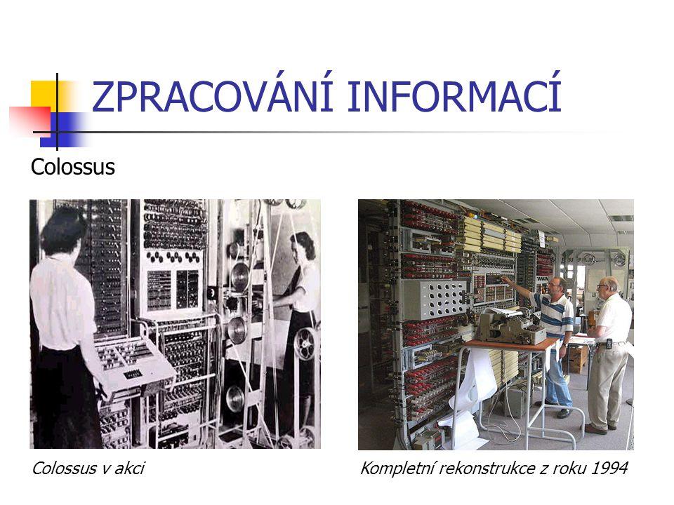 ZPRACOVÁNÍ INFORMACÍ Colossus Kompletní rekonstrukce z roku 1994Colossus v akci