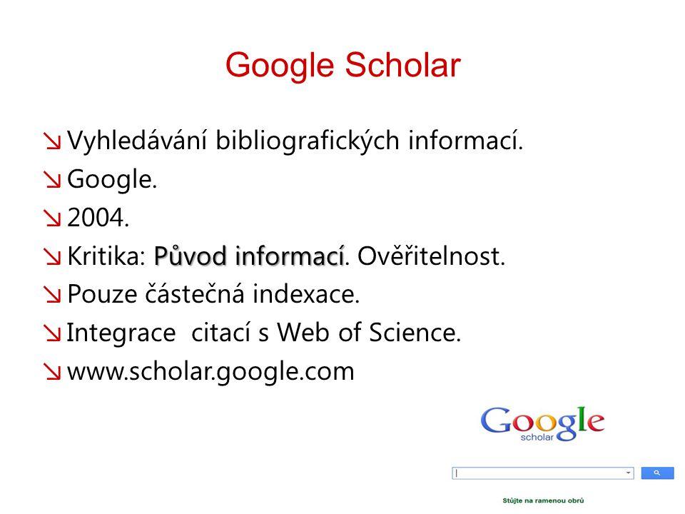 Google Scholar ↘ Vyhledávání bibliografických informací.