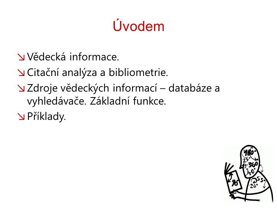 Úvodem ↘ Vědecká informace. ↘ Citační analýza a bibliometrie.