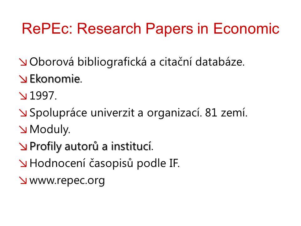 RePEc: Research Papers in Economic ↘ Oborová bibliografická a citační databáze.