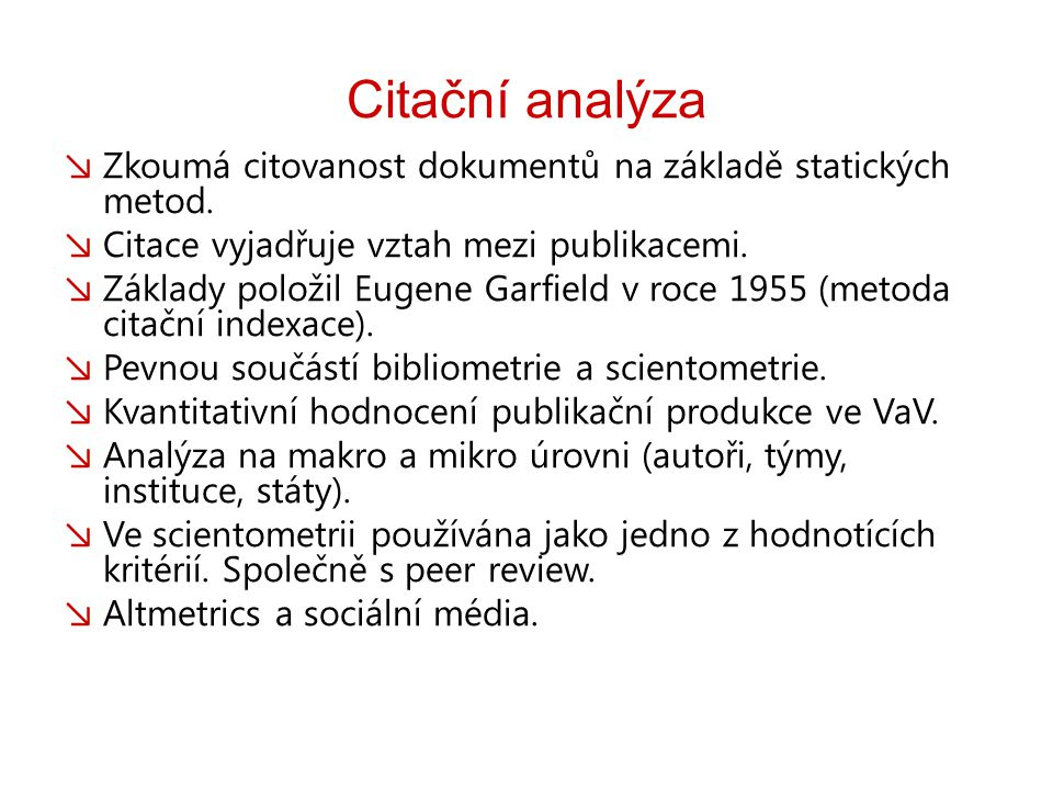 Citační analýza ↘ Zkoumá citovanost dokumentů na základě statických metod.