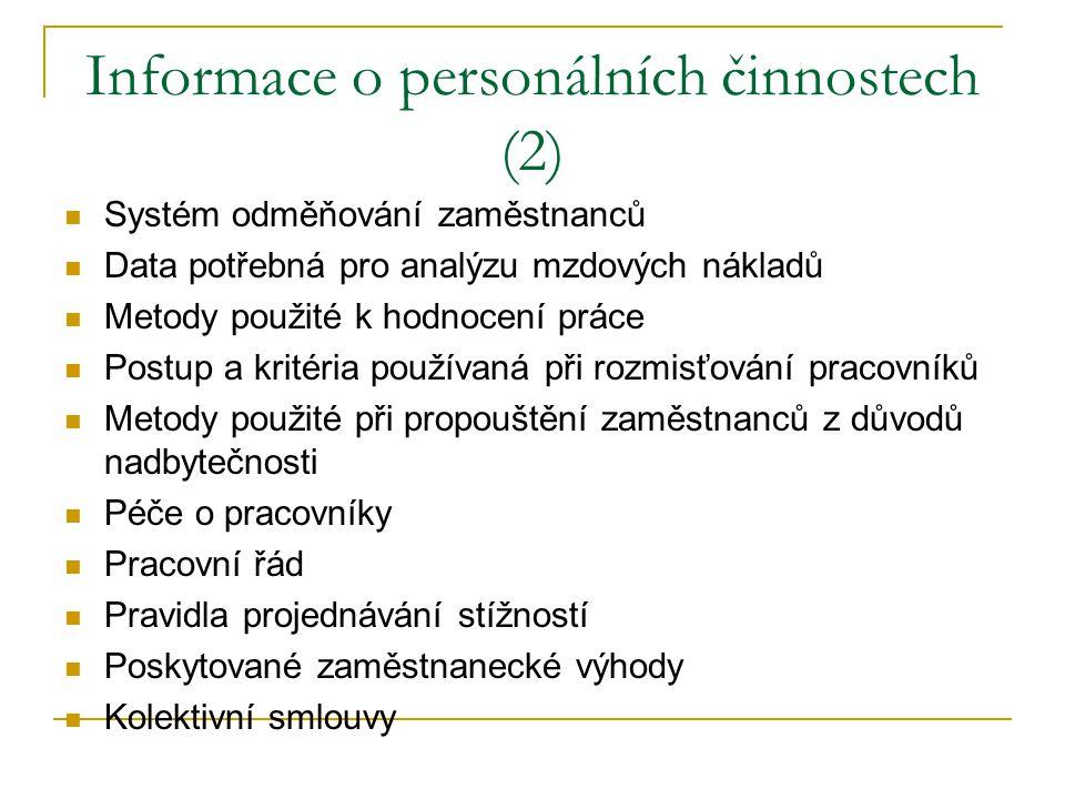 Informace o personálních činnostech (2) Systém odměňování zaměstnanců Data potřebná pro analýzu mzdových nákladů Metody použité k hodnocení práce Post