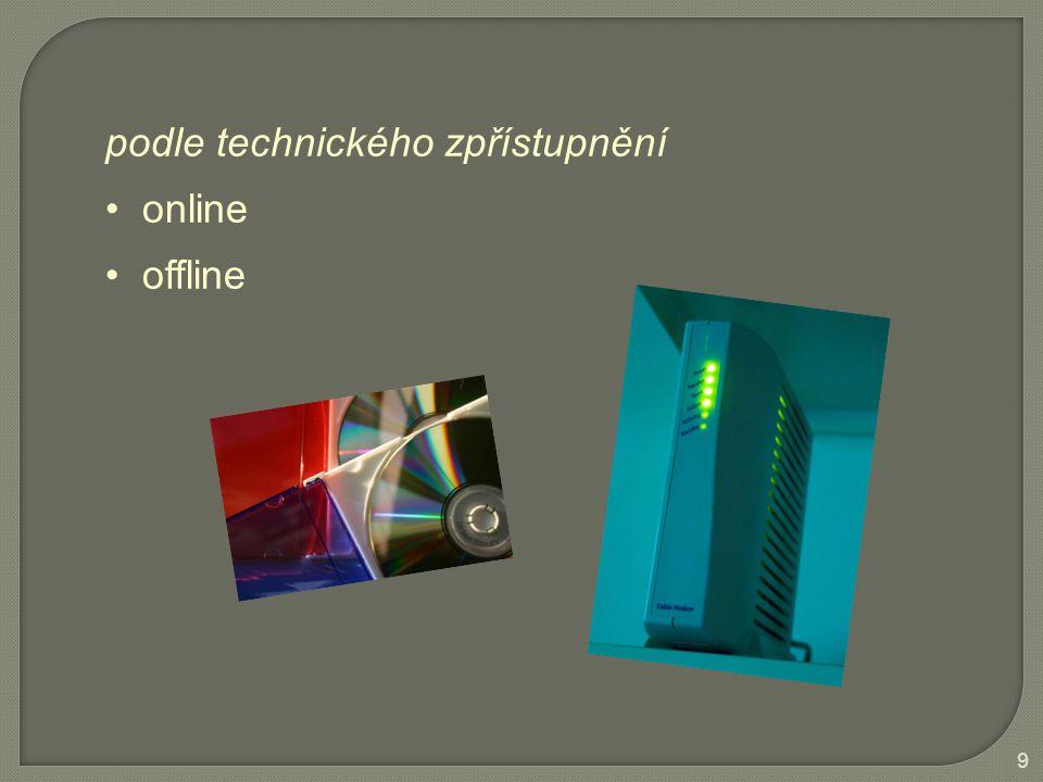 podle technického zpřístupnění online offline 9