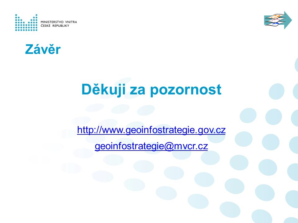 Závěr Děkuji za pozornost http://www.geoinfostrategie.gov.cz geoinfostrategie@mvcr.cz