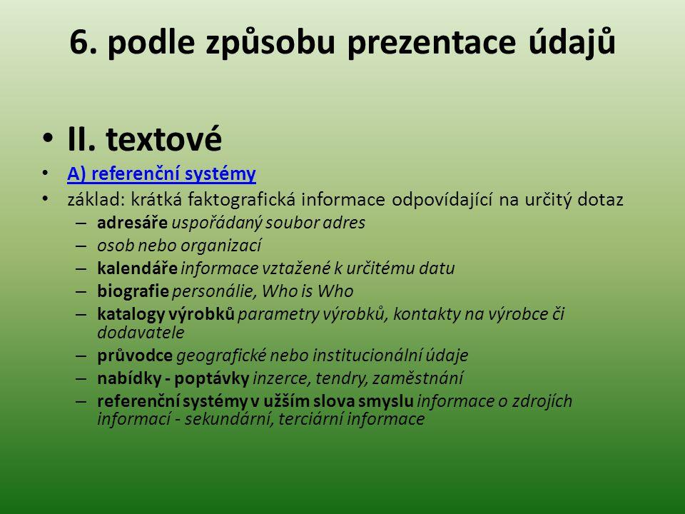 6.podle způsobu prezentace údajů II.